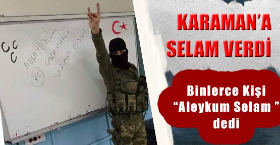 KARAMAN'A SELAM VERDİ