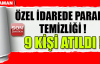 KARAMAN ÖZEL İDAREDE PARALEL TEMZİLİĞİ !