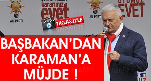 BAŞBAKAN'DAN KARAMAN'A MÜJDE