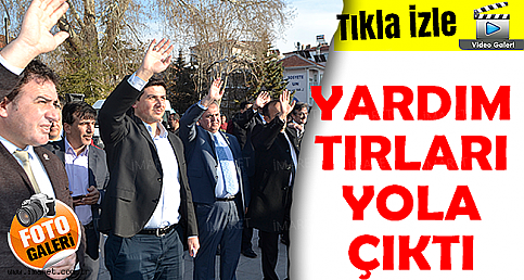 YARDIM TIRLARI YOLA ÇIKTI