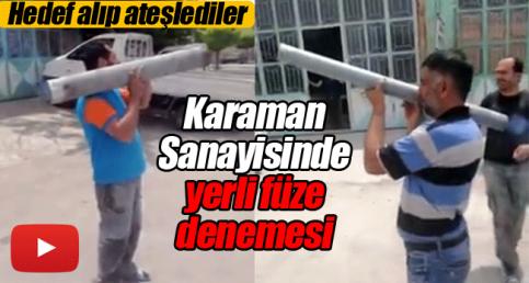 Karaman'da yerli füze denemesi yaptılar