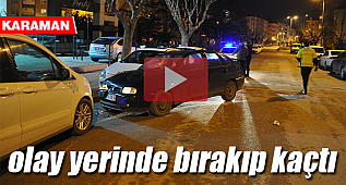 Karaman'da bir kişi aracını olay yerinde bırakıp kaçtı