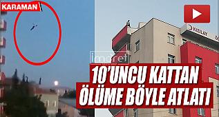 Karaman'da 10'uncu kattan atlayan şahıs hayatını kaybetti