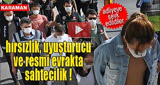 Karaman'da dev operasyon ! 14 kişi adliyeye sevk edildi