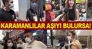KARAMANLILAR AŞIYI BULURSA..